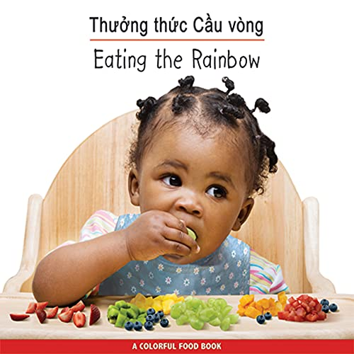 9781595722195: Eating the Rainbow (Vietnamese/English) (Sach Ve Thuc Pham Day Mau Sac/Eating The Rainbow) (Vietnamese Edition)