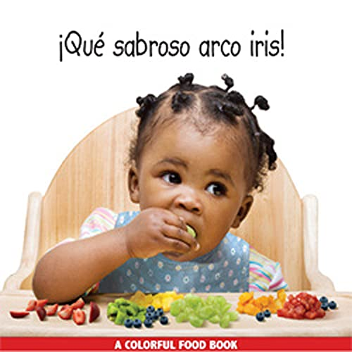 9781595722256: Que sabroso arco iris!/Eating the Rainbow (Spanish Edition) (Libro de Comidas de Colores)