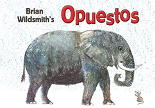 9781595722270: Brian Wildsmith's Opuestos (Opposites) (Spanish Edition)