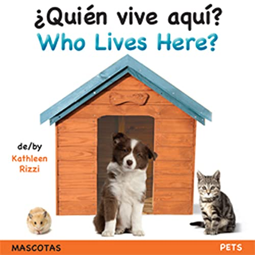 9781595723499: Who Lives Here? Pets (Spa/Eng) (Spanish Edition) (Spanish and English Edition)