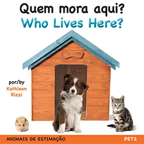9781595723536: Quem Mora Aqui?/Who Lives Here?: Animais de Estimacao