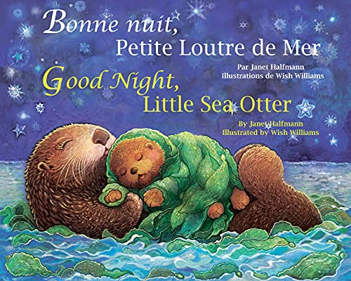 Good Night, Little Sea Otter (French/English): Halfmann, Janet