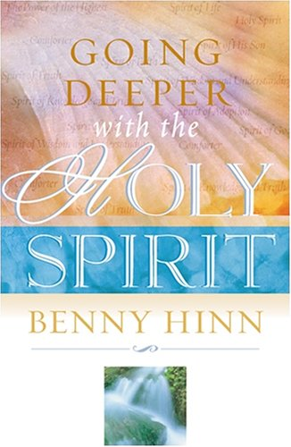 9781595740373: Going Deeper with the Holy Spirit
