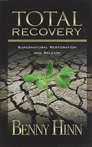 9781595740380: Total Recovery; Supernatural Restoration and Release