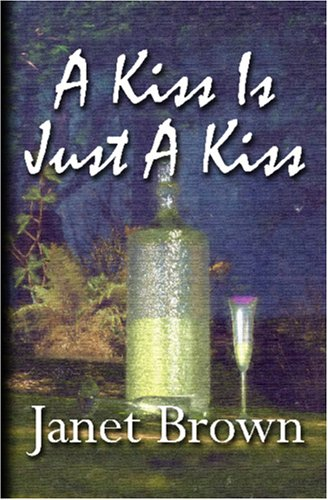 9781595780225: A Kiss Is Just A Kiss