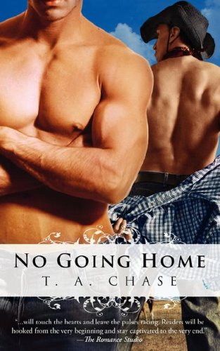 No Going Home: Chase, T. A.