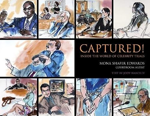 Captured!: Inside the World of Celebrity Trials: Edwards, Mona Shafer,