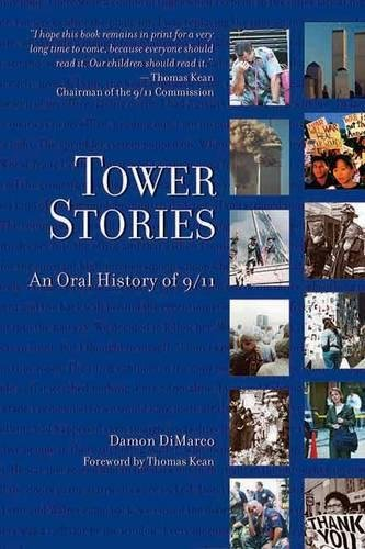 9781595800213: Tower Stories: An Oral History of 9/11
