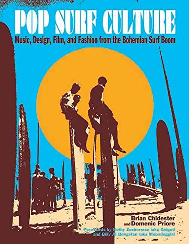 9781595800350: Pop Surf Culture: Music, Design, Film, and Fashion from the Bohemian Surf Boom