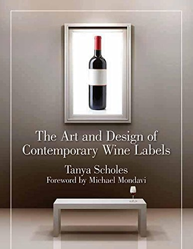 The Art and Design of Contemporary Wine Labels: Scholes, Tanya
