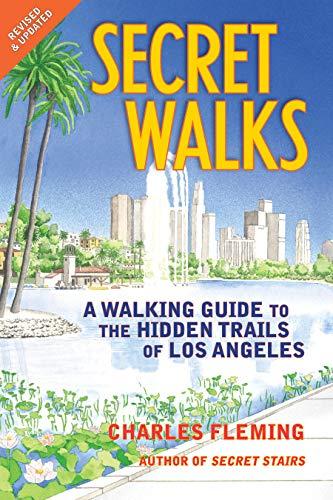 9781595800824: Secret Walks: A Walking Guide to the Hidden Trails of Los Angeles