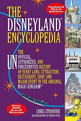 9781595800909: The Disneyland Encyclopedia: The Unofficial, Unauthorized, and Unprecedented History of Every Land, Attraction, Restaurant, Shop, and Major Event in the Original Magic Kingdom