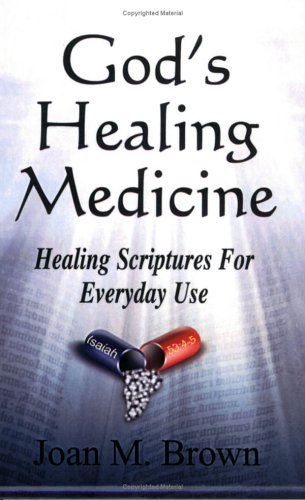 God's Healing Medicine: Joan M. Brown