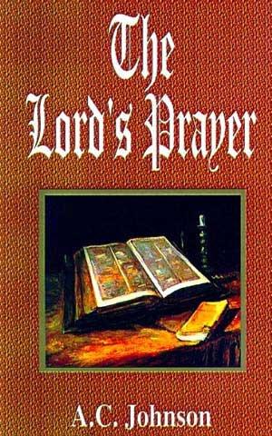 The Lord ' s Prayer: A.C. Johnson