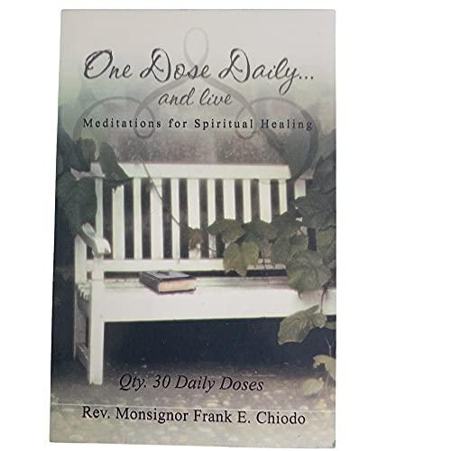One Dose Daily.and Live (Meditations for Spiritual Healing): Frank E. Chiodo