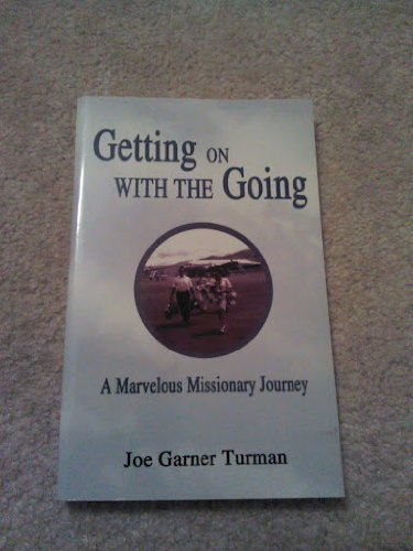 9781595811981: Getting on with the Going, a Marvelous Missionary Journey