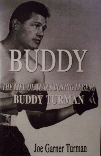9781595812865: Buddy: The Life of Texas Boxing Legend Buddy Turman