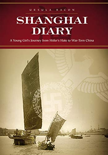 9781595820006: Shanghai Diary: A Young Girl's Journey from Hitler's Hate to War-Torn China