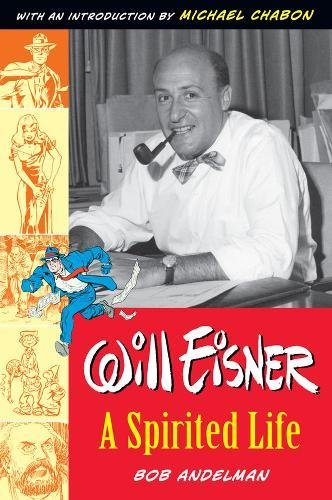9781595820112: Will Eisner: A Spirited Life