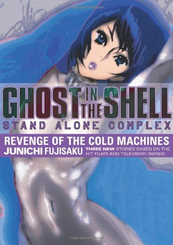 9781595820730: Ghost In The Shell - Stand Alone Complex Volume 2: Revenge Of The Cold Machines (v. 2)