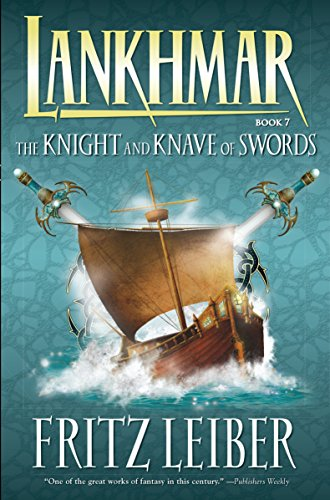 9781595820754: Lankhmar Book 7: The Knight and Knave of Swords