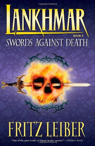 9781595820761: Lankhmar Book 2: Swords Against Death