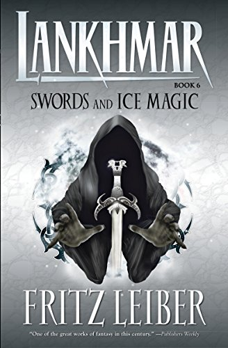 9781595820808: Lankhmar Book 6: Swords and Ice Magic: Swords and Ice Magic Bk. 6