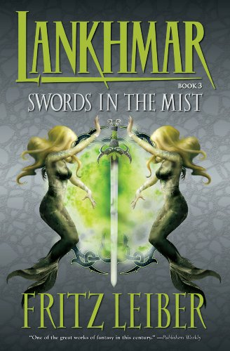 9781595820815: Lankhmar Book 3: Swords in the Mist: Swords in the Mist Bk. 3