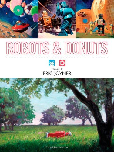 9781595821164: Robots and Donuts: The Art of Eric Joyner