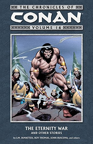 The Chronicles of Conan Vol. 16 : The Eternity War and Other Stories