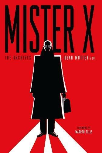 Mister X: The Archives: Dean Motter, Gilbert