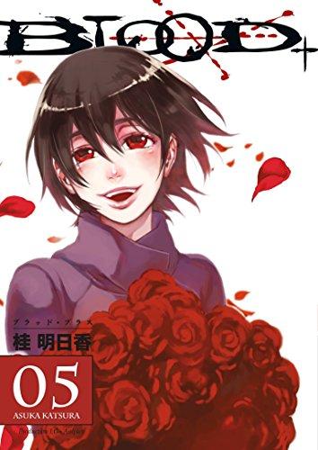 Blood+ Volume 5 (Manga): (Manga) v. 5: Katsura, Asuka