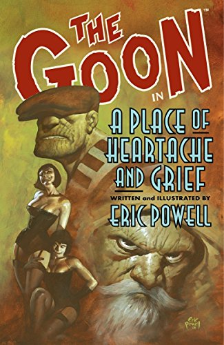 The Goon, Volume 7: A Place Of Heartache And Grief (1595823115) by Powell, Eric
