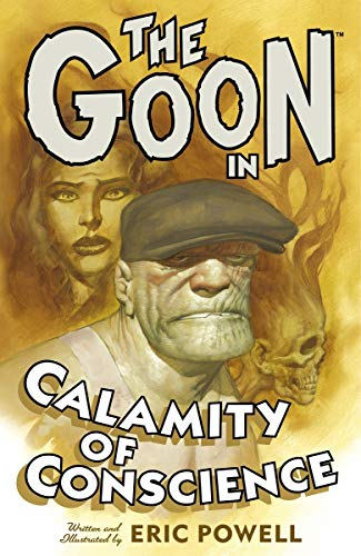 The Goon: Volume 9: Calamity of Conscience (Goon (Graphic Novels)) (1595823468) by Powell, Eric