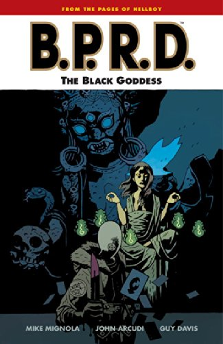 B.P.R.D. Volume 11: The Black Goddess