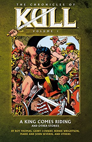 The Chronicles of Kull Vol. 1 : A King Comes Riding and Other Stories