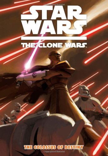9781595824165: Star Wars: The Clone Wars - The Colossus of Destiny