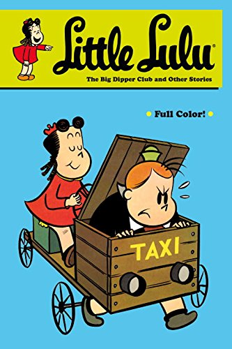 Little Lulu: The Big Dipper Club and Other Stories: Stanley, John