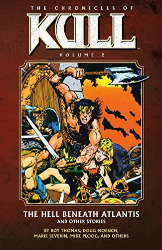 9781595824394: The Chronicles of Kull Volume 2: The Hell Beneath Atlantis and Other Stories (Chronicles of Kull 2)