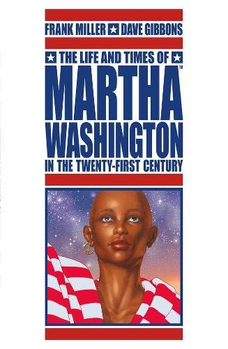 9781595824820: The Life and Times of Martha Washington in the Twenty-First Century