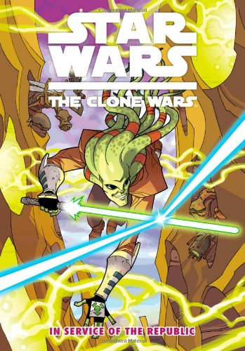 9781595824875: Star Wars: The Clone Wars - In Service of the Republic