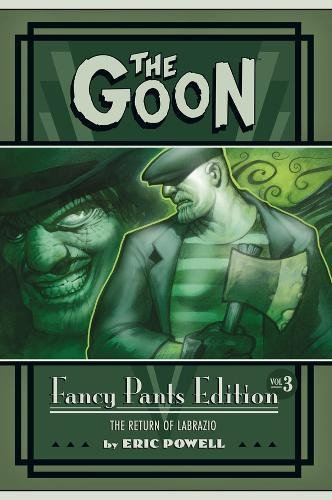 9781595825032: The Goon Fancy Pants Edition Volume 3: Goon Year Limited Edition HC