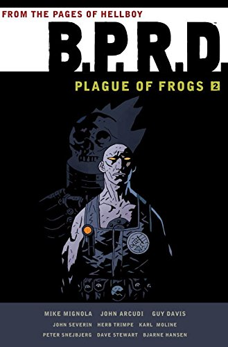 B.P.R.D.: Plague of Frogs Hardcover Collection Volume: Arcudi, John, Mignola,
