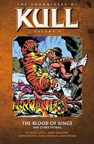 The Chronicles of Kull Volume 4: The Blood of Kings and Other Stories