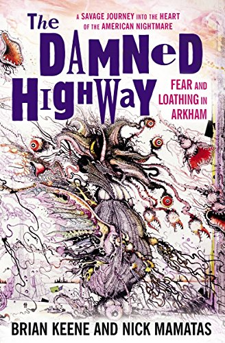The Damned Highway : Fear and Loathing in Arkham