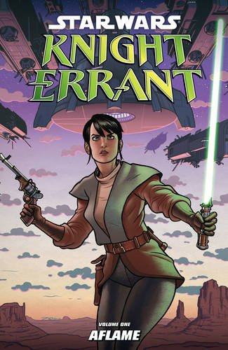 9781595827081: Star Wars: Knight Errant, Vol. 1 - Aflame