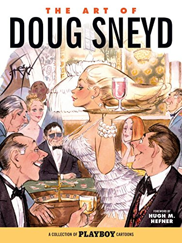 The Art of Doug Sneyd: Sneyd, Doug; Johnson, Lynn; Sneyd, Doug