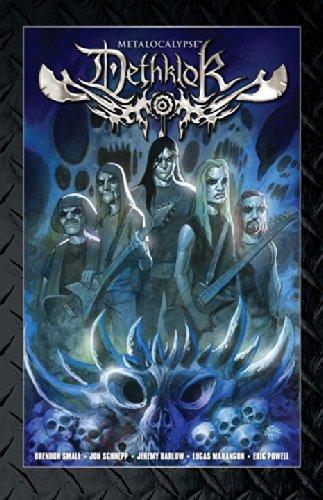 Metalocalypse: Dethklok: Small, Brendon; Schnepp, Jon; Barlow, Jeremy; Powell, Eric