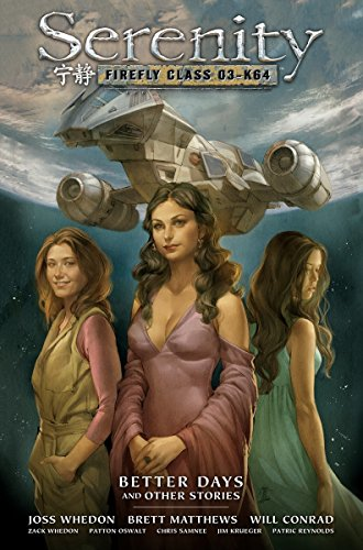 Serenity Volume 2: Better Days and Other: Stewart, Dave; Whedon,