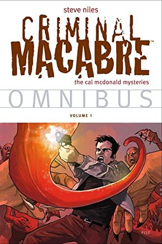 Criminal Macabre Omnibus Volume 1: Steve Niles